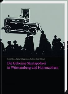 BuchCover: Die Geheime Staatspolizei in Württemberg und Hohenzollern, 2012